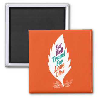 Eat Well Travel Far Love Often Quote. 2 Inch Square Magnet