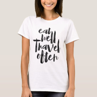 Eat well travel often T-Shirt
