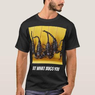 Eat What Bugs You T-Shirt