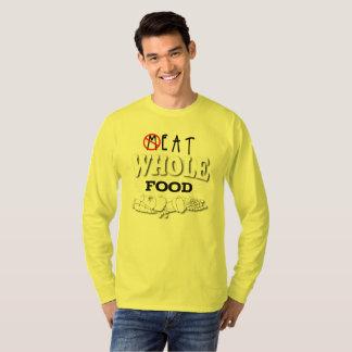 Eat Whole Food T-Shirt
