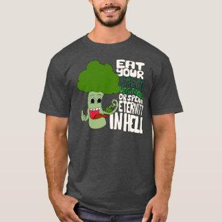 Eat your Green Vegitables T-Shirt