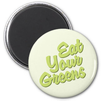 Eat Your Greens 2 Inch Round Magnet