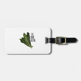 Eat Your Greens Luggage Tag