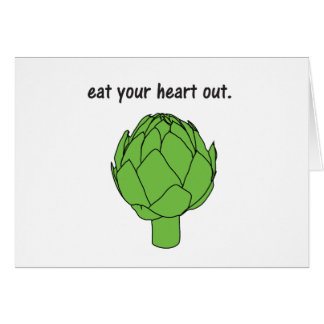 eat your heart out. (artichoke) card