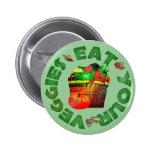 Eat Your Veggies 2 Inch Round Button