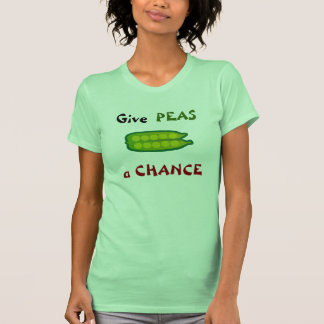 Eat Your Veggies Give PEAS a CHANCE Ladies T-Shirt