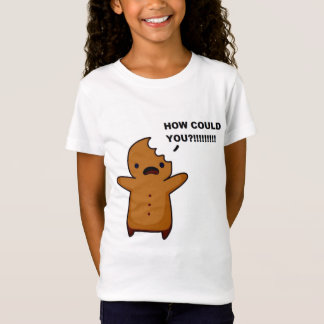 Eaten Gingerbread Man How Could You? T-Shirt