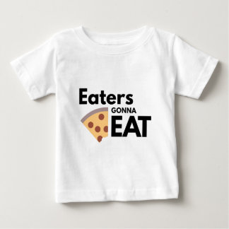Eaters Gonna Eat Baby T-Shirt