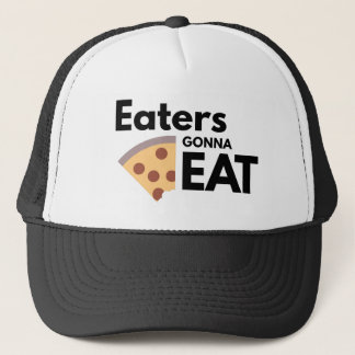 Eaters Gonna Eat Trucker Hat