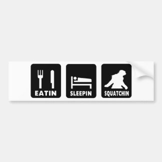 Eatin Sleepin Squatchin Etiqueta De Parachoque
