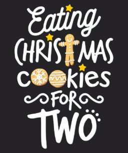 c4d7e069 Eating Christmas Cookies For Two Cute Maternity T-Shirt