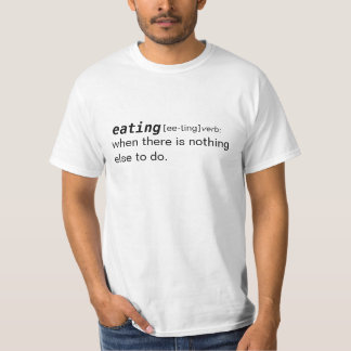 eating dictionary definition T-Shirt