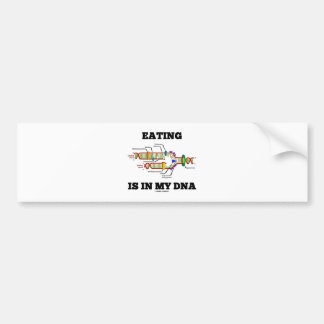 Eating Is In My DNA (DNA Replication Humor) Bumper Sticker
