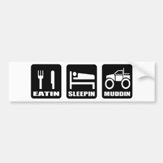 Eating Sleeping Mudding! Bumper Sticker