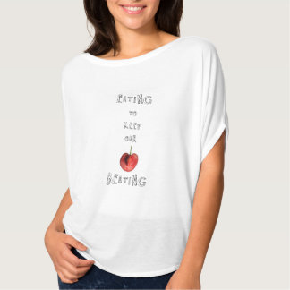 Eating to keep our HEART beating T-Shirt