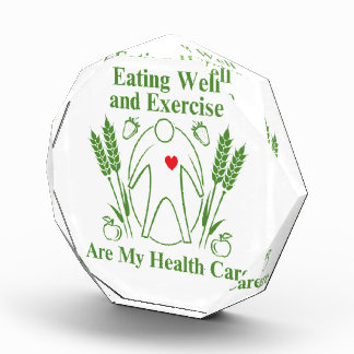 Eating Well and Exercise are My Health Care Awards