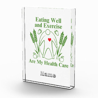 Eating Well and Exercise are My Health Care Acrylic Award