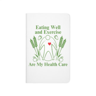 Eating Well and Exercise are My Health Care Journal