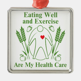 Eating Well and Exercise are My Health Care Metal Ornament