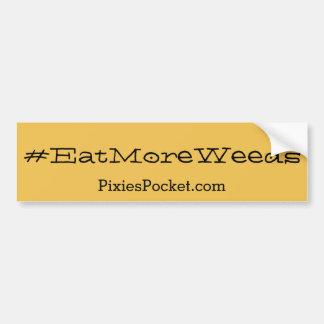#eatmoreweeds bumper sticker car bumper sticker