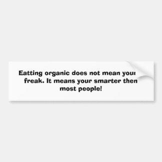 Eatting orgánico no significa que usted es un anor pegatina para auto