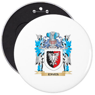 Eaves Coat of Arms - Family Crest 6 Inch Round Button