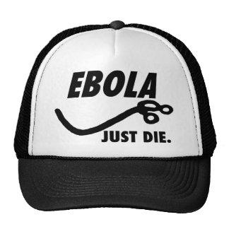 Ebola. Just Die. Gorras