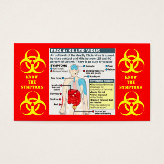 EBOLA: KILLER VIRUS KNOW THE SYMPTOMS BUSINESS CARD