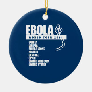 EBOLA WORLD TOUR 2014 CERAMIC ORNAMENT