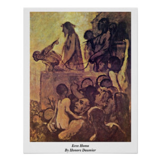 Ecce Homo By Honore Daumier Poster