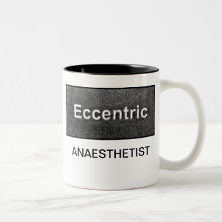 ECCENTRIC ANAESTHETIST Two-Tone COFFEE MUG