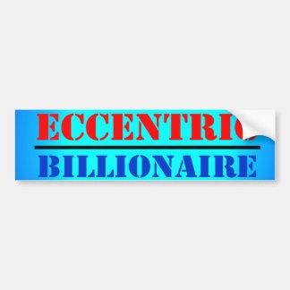 Eccentric Billionaire Bumper Sticker