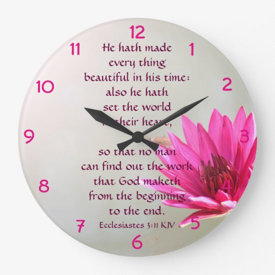 Ecclesiastes 3:11 Everything beautiful in His time Large Clock