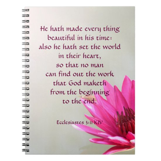 Ecclesiastes 3:11 Everything beautiful in His time Notebook