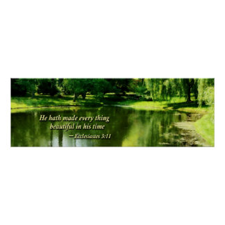Ecclesiastes 3 11 He Hath Made Everything Beautifu Poster