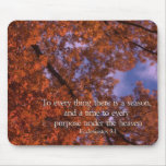 Ecclesiastes 3:1 To every thing there is a season Mouse Pad