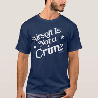 Echo1USA Airsoft Is Not a Crime T-Shirt