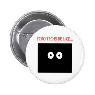 Echo Eyes Be Like... Pinback Button