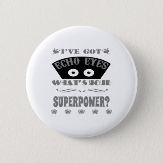 Echo Eyes Superpower (Gray) Button