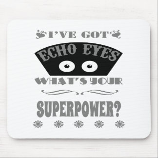 Echo Eyes Superpower (Gray) Mouse Pad