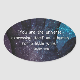Eckhart Tolle Universe Quote Oval Sticker
