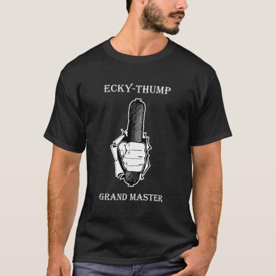 Ecky Thump Grand Master T-Shirt