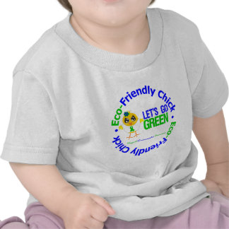 Eco-Friendly Chick Lets Go Green T-shirts