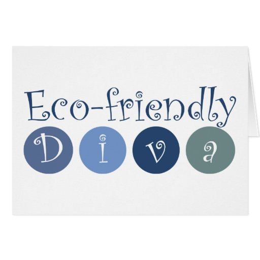 Eco-friendly Diva Greeting Card