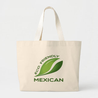 Eco Friendly Mexican. Large Tote Bag