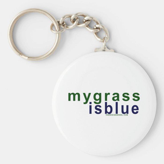 Eco-Friendly My Grass Is Blue Keychain