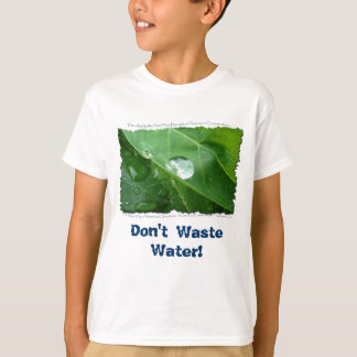 ECO FRIENDLY WATER CONSERVATION Gifts & Gear T-Shirt