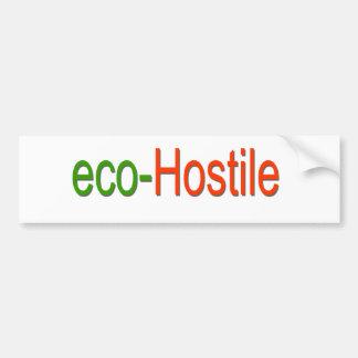 eco-hostile bumper sticker