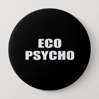 ECO PSYCHO BUTTON