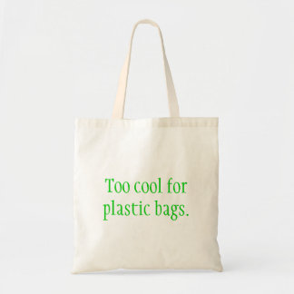 """EcoBag """"Too cool will be plastic bags """""""